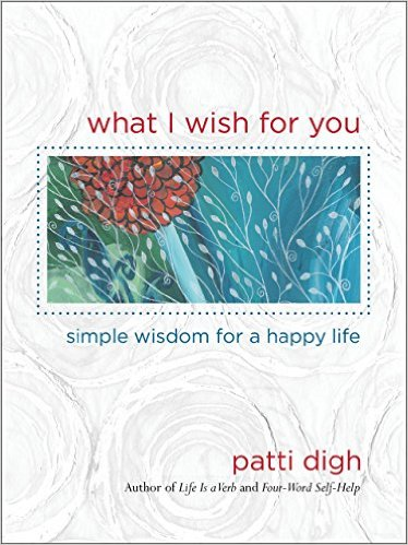 patti digh what i wish for you