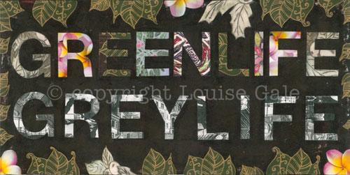 """Greenlife or Greylife"""