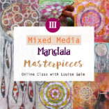Mixed Media Mandala masterpieces