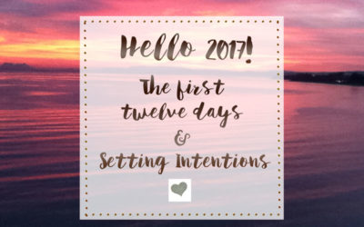 The first twelve days and setting an intention for 2017