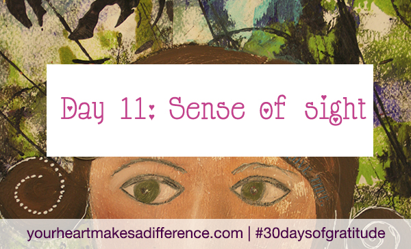 Day 11: A Sense of Sight #30daysofgratitude