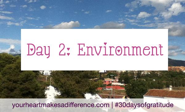Day 2: Environment #30daysofgratitude