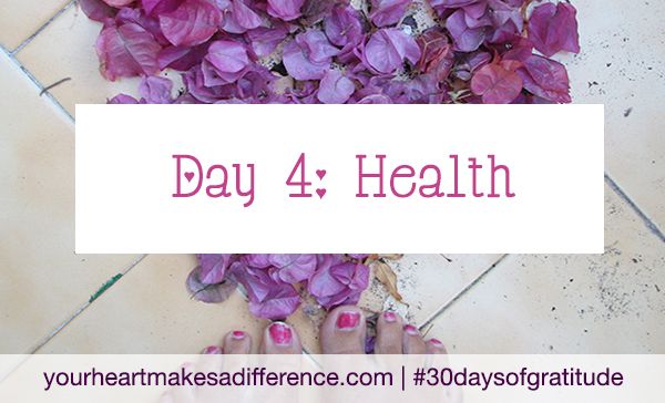 Day 4: Health #30daysofgratitude
