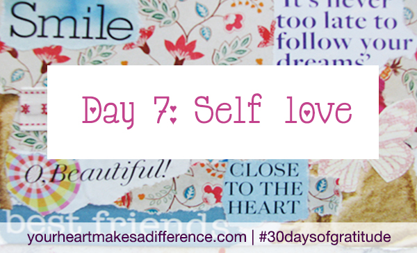 Day 7: Self #30daysofgratitude