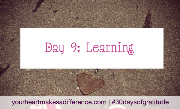 Day 9: Learning #30daysofgratitude