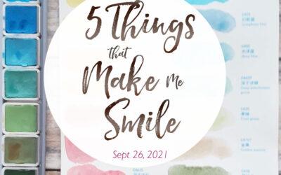 5 Things That Make Me Smile – Sept. 26, 2021
